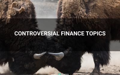 Look Both Ways – 10 Controversial Finance Topics