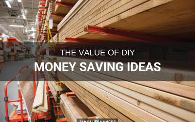 The Value of DIY: Money Saving Ideas