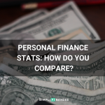 Personal Finance Stats: How Do You Compare? | Simplifinances