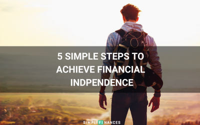 5 Simple Steps to Achieve Financial Independence