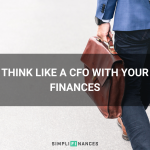 Think Like A CFO With Your Finances | Simplifinances