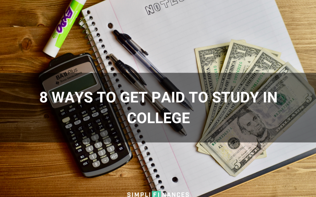 8 Ways To Get Paid To Study In College