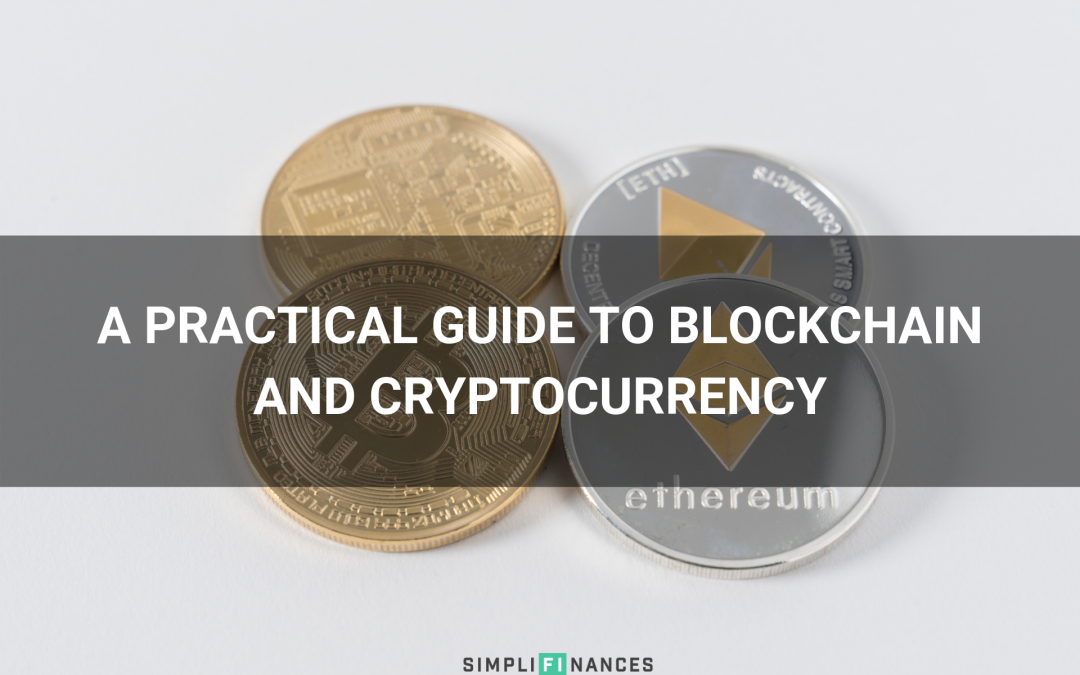 A Practical Guide to Blockchain and Cryptocurrency