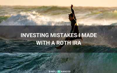 8 Investing Mistakes I Made With My Roth IRA