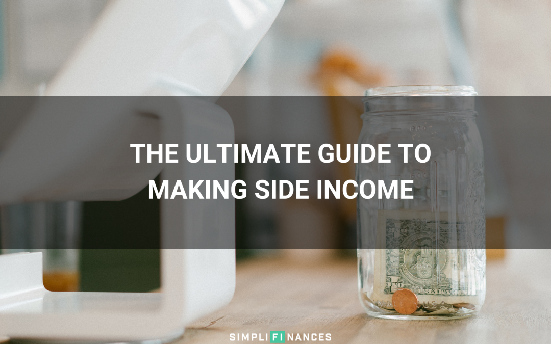 The Ultimate Guide to Making Side Income (2020)