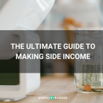 The Ultimate Guide to Making Side Income in 2019 | Simplifinances