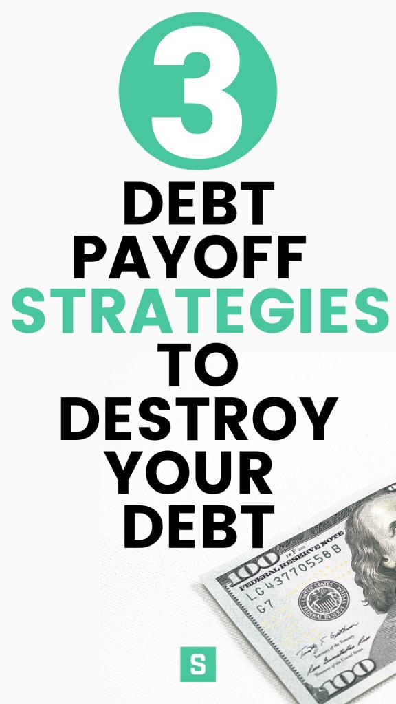 3 Debt Payoff Strategies to Destroy Your Debt | Simplifinances