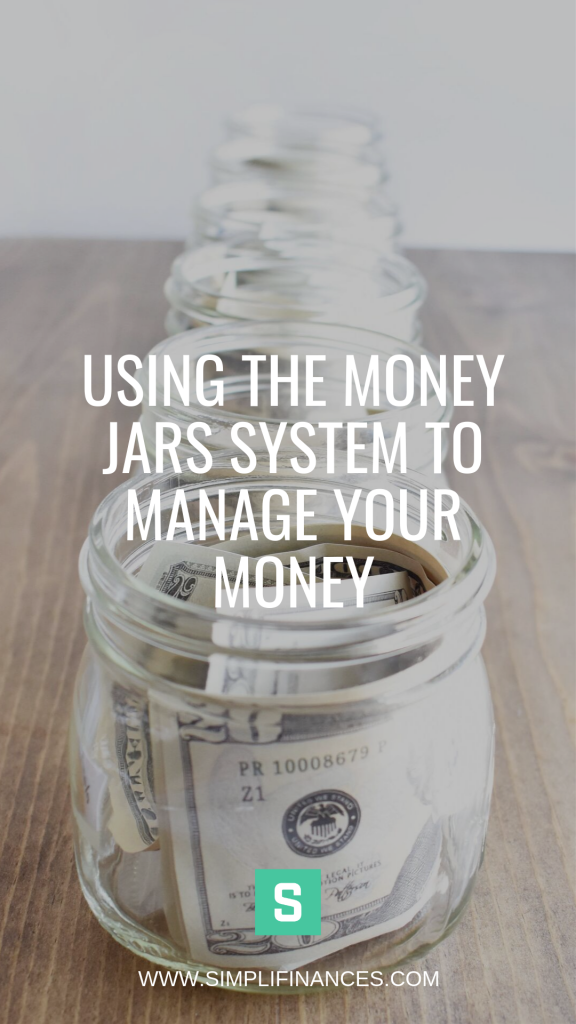 Using the Money Jars System to Manage Your Money | Simplifinances